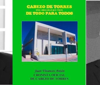 """EL PERIODISTA JUAN TOMÁS PROLOGA EL LIBRO """"CABEZO DE TORRES. UNA LOCALIDAD QUE TIENE DE TODO PARA TODOS"""""""